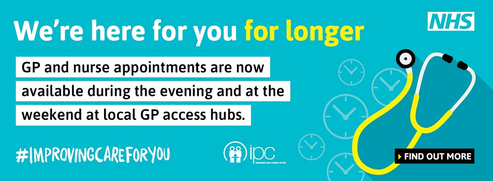GP and nurse appointments are now available during the evening and at the weekend at local GP access hubs.
